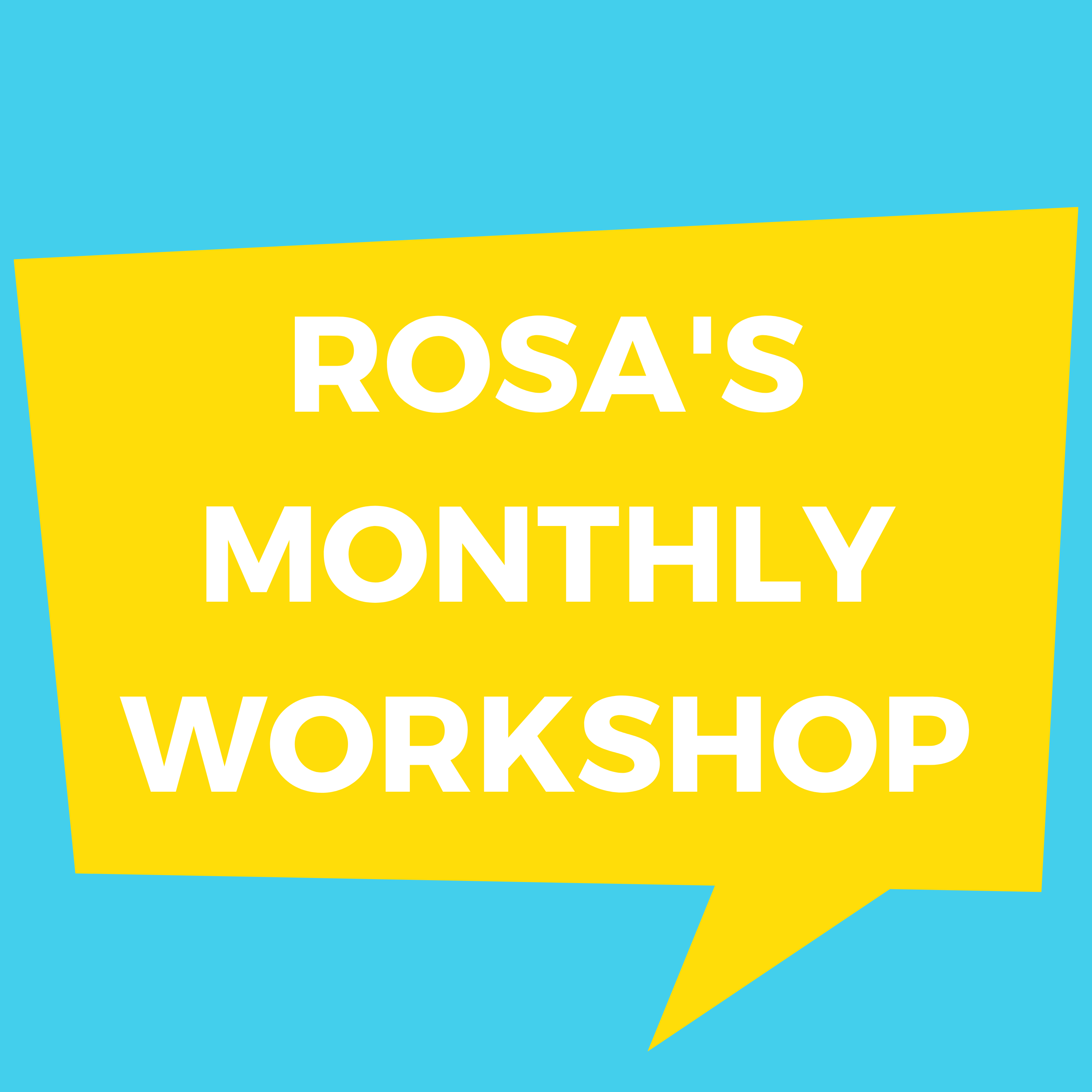 Rosa's monthly workshop