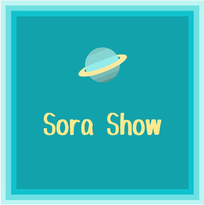 Sora Show