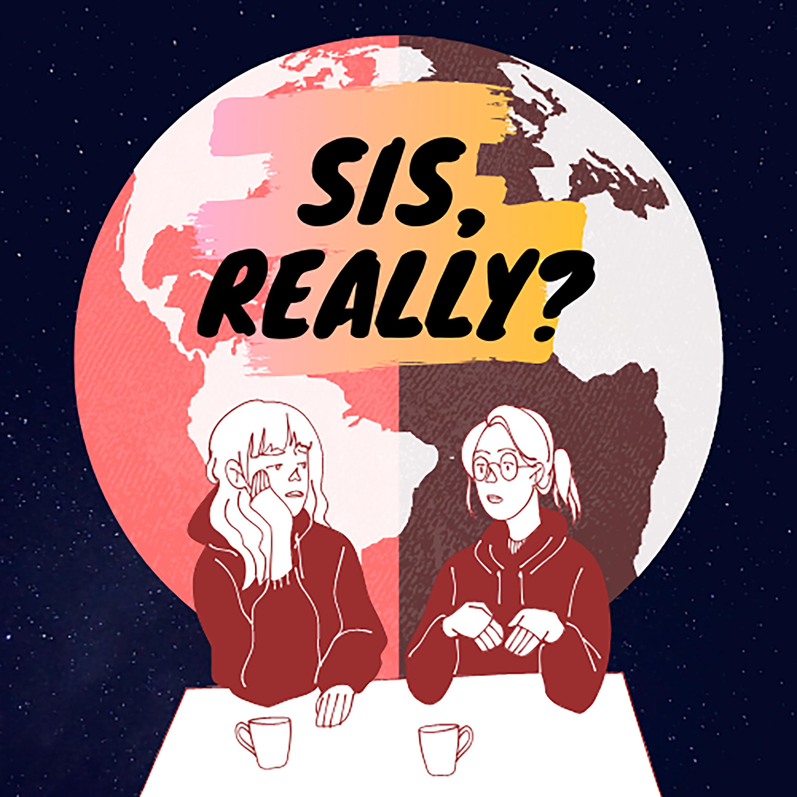 真的姐妹?Sis, Really?