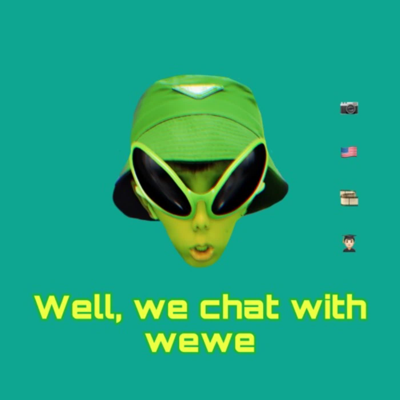 Well, we chat with WEWE