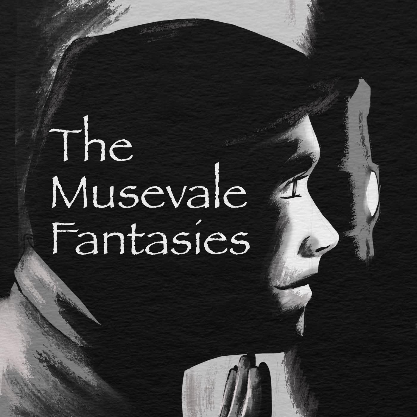 The Musevale Fantasies