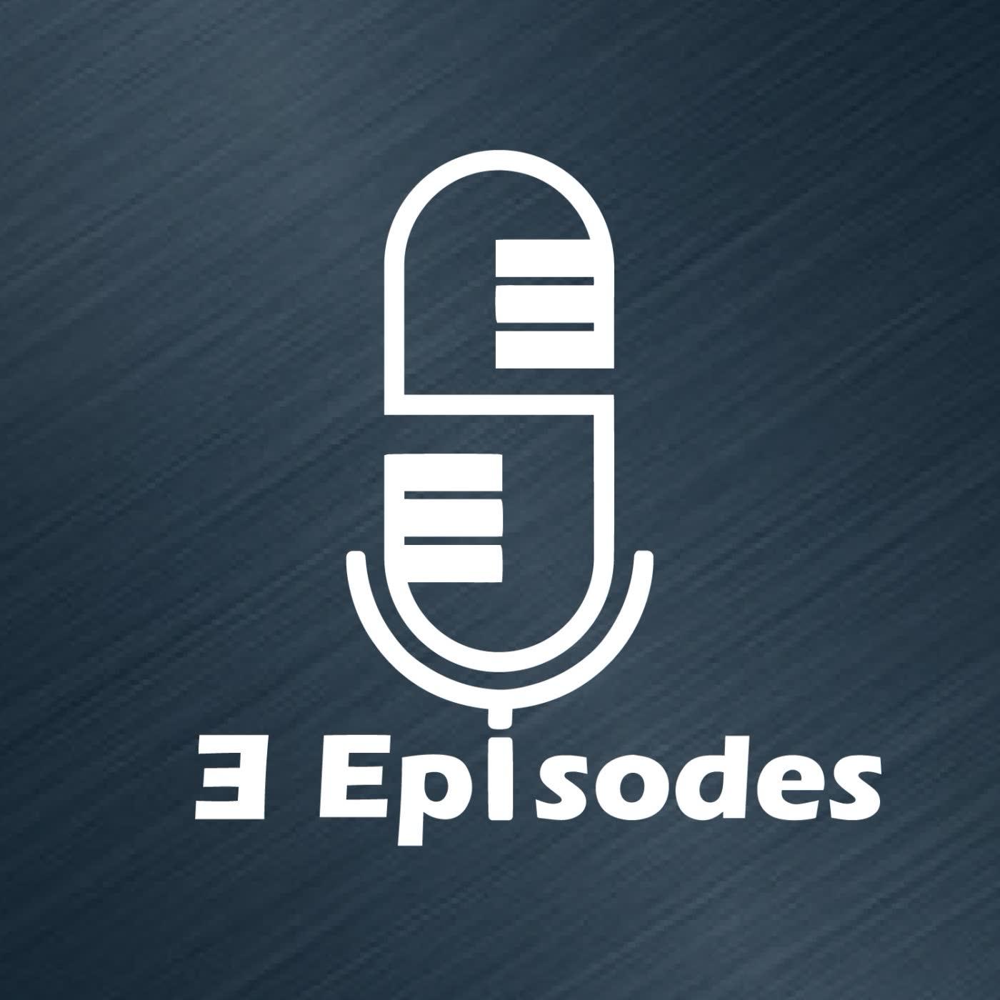 3 Episodes x 三部曲