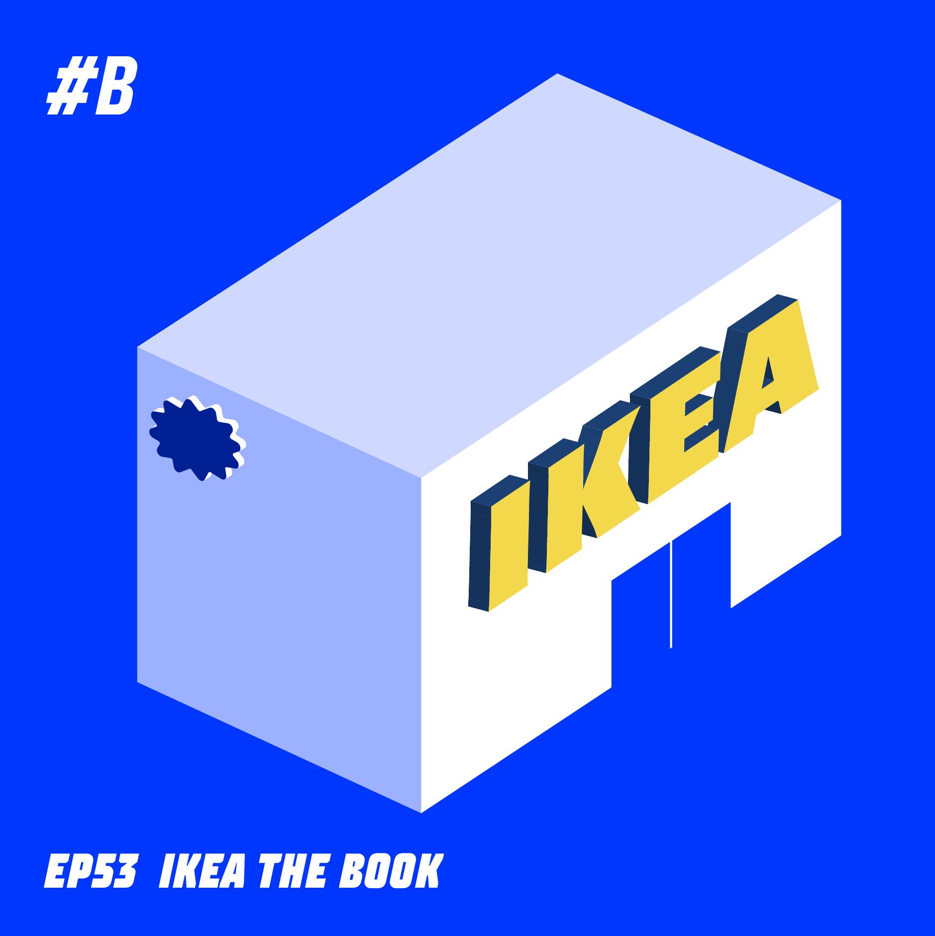 S3 EP.53 IKEA the book:確保人類生存 -  掰掰宜家敦北店 x 台北消逝的物件 x 發現了超好喝的焦糖奶茶  #B
