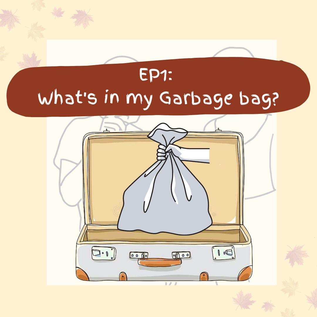EP.1|What's in my Garbage bag? #艾咪底加