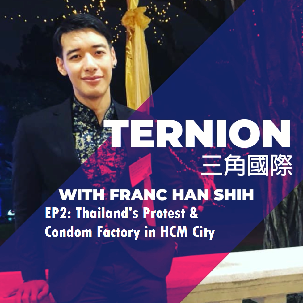 Ternion EP2: Protest in Thailand & Condom Factory in HCM City