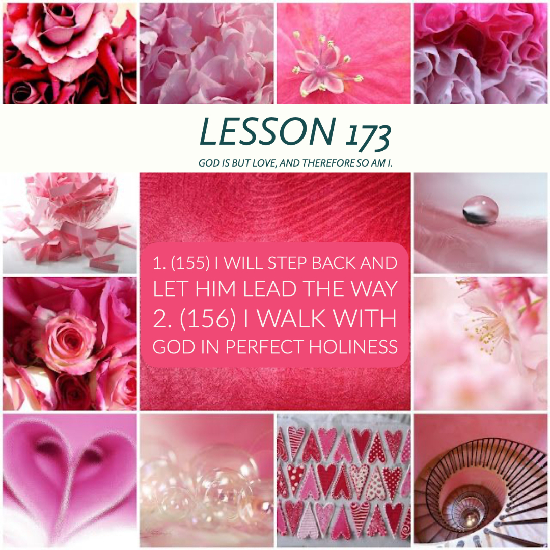 ACIM#173  God is but Love, and therefore so am I(155-156)