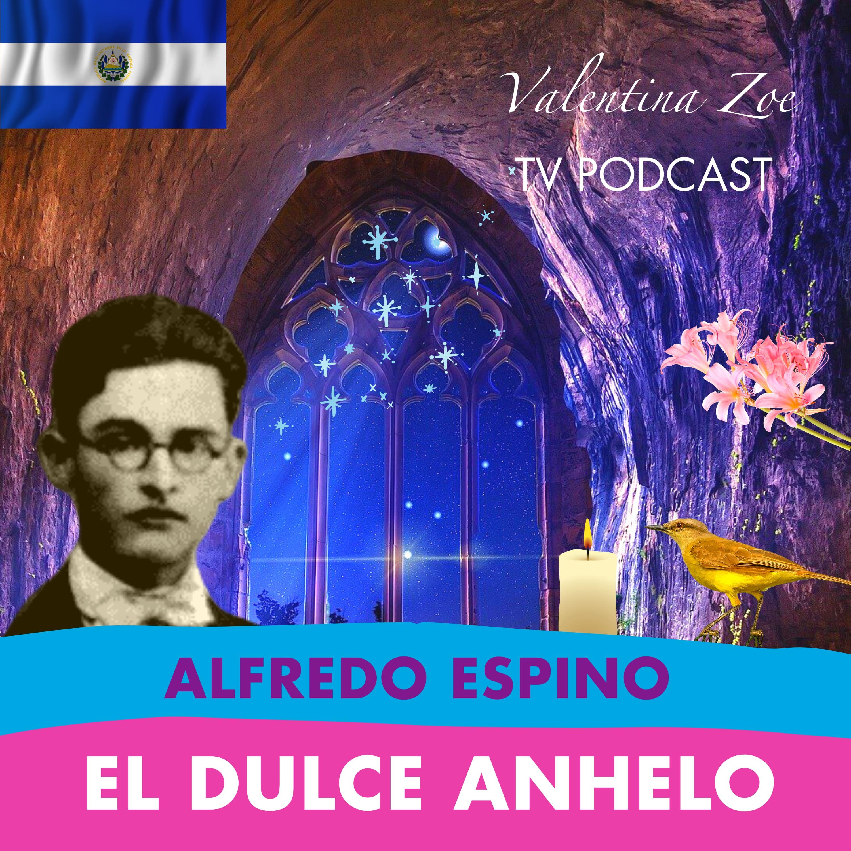 EL DULCE ANHELO ALFREDO ESPINO 🕯️🐦 | Poema El Dulce Anhelo de Alfredo Espino✨ | Valentina Zoe Poesía