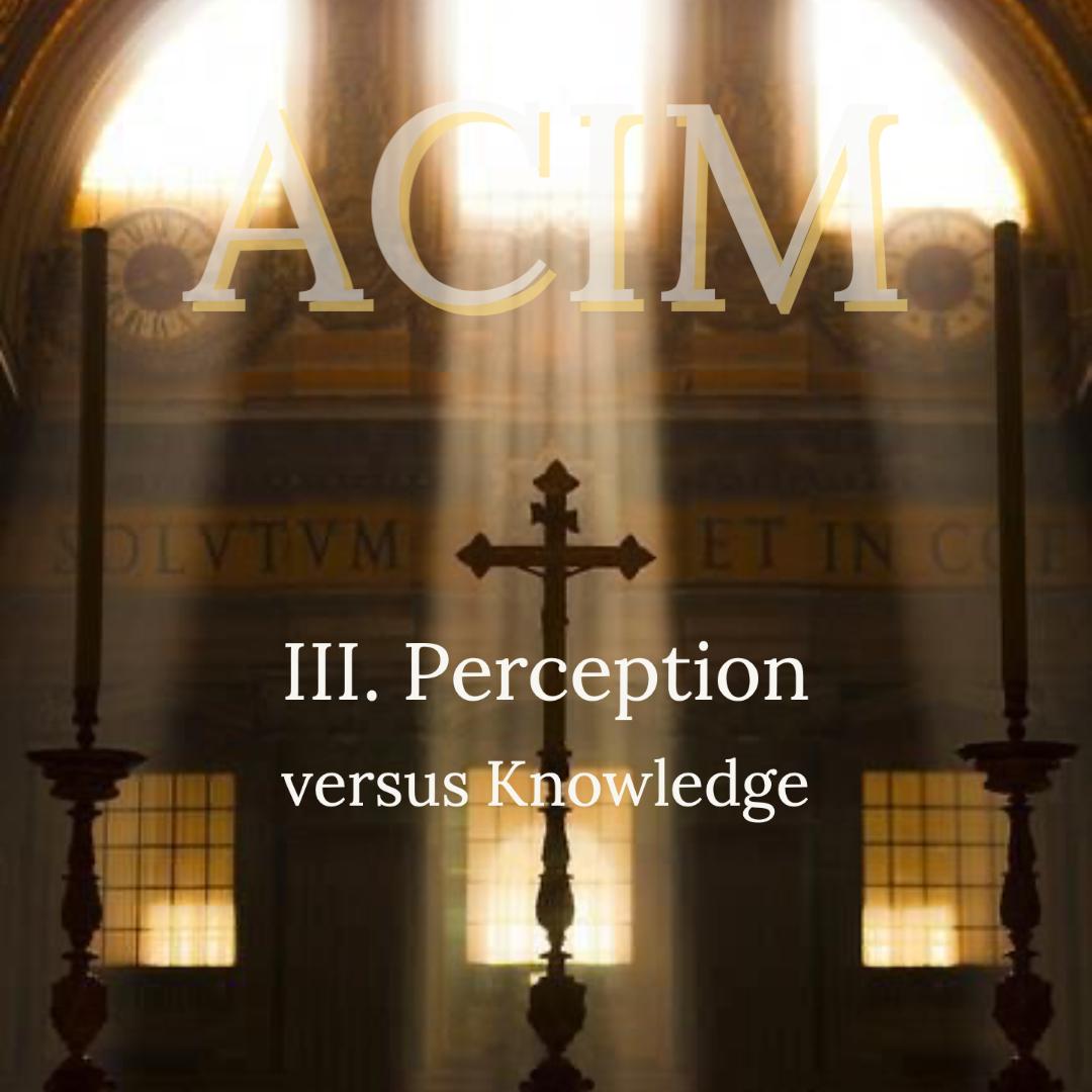 TEST#31  III.Perception versus Knowledge