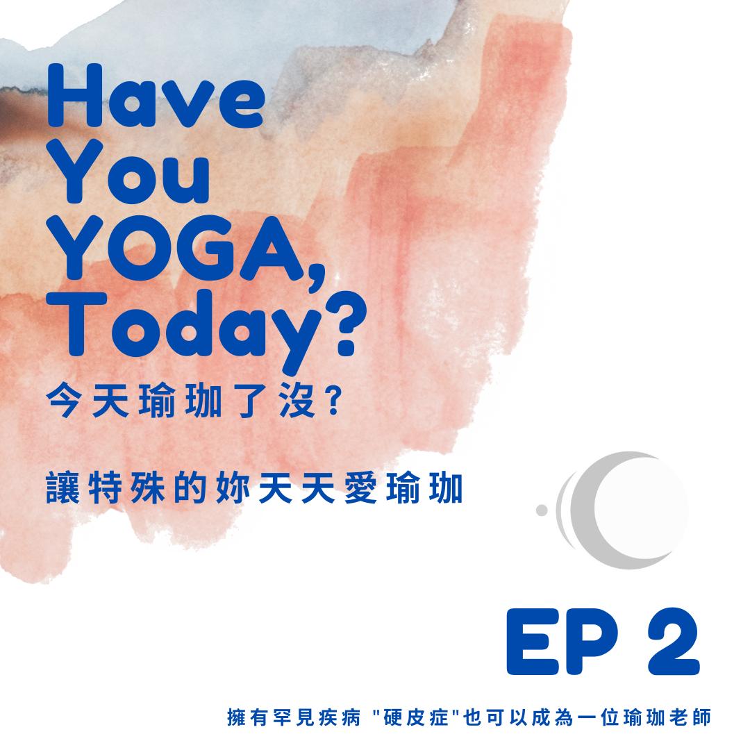 """讓特殊的你天天愛瑜珈系列 - EP2:擁有罕見疾病 """"硬皮症""""也可以成為一位瑜珈老師"""