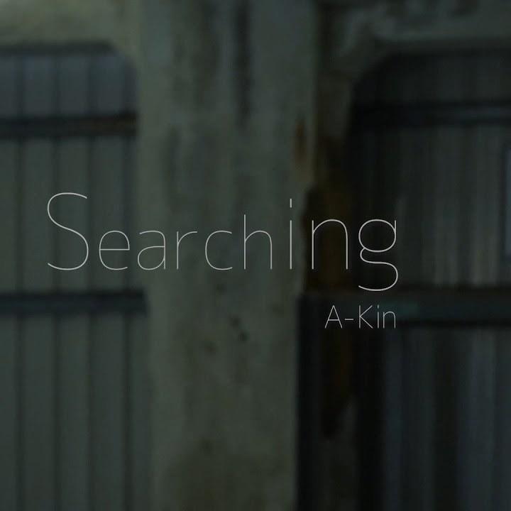 [A-Kin創作集 2] Searching