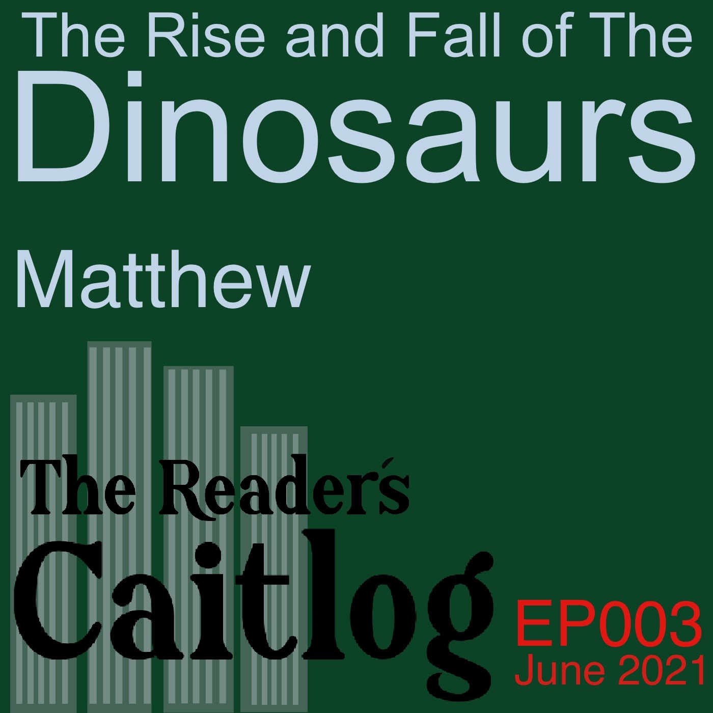 [EP003] The Rise and Fall of The Dinosaurs 一本讓暴龍都想拍手叫好的恐龍興衰史