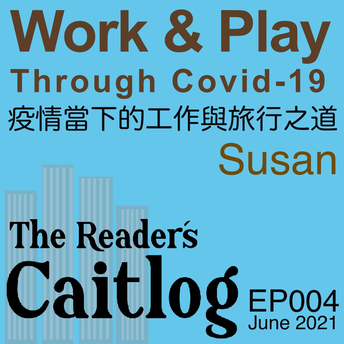 [EP004] Work and Play through Covid-19