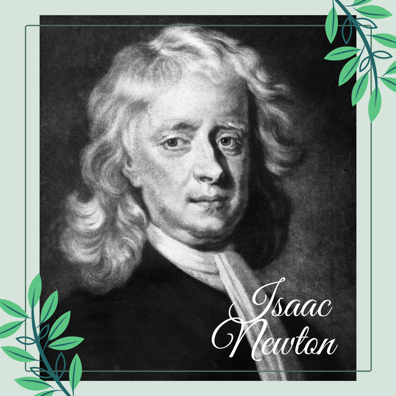 科學家故事  - 艾薩克·牛頓  (1643 - 1727)
