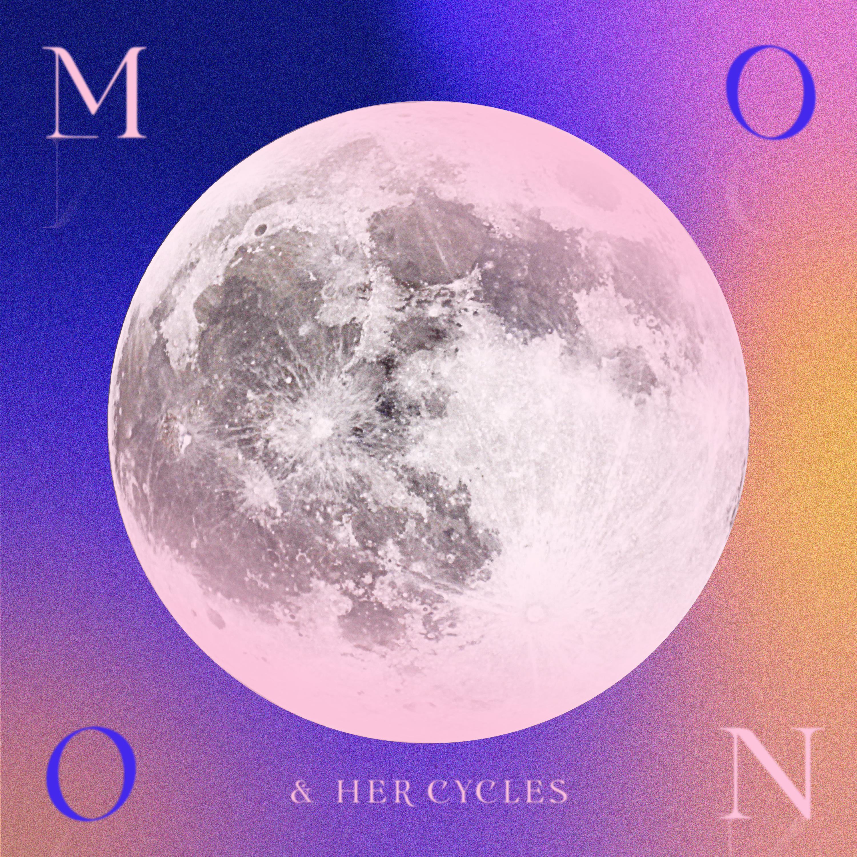 EP.01 月亮的陰晴圓缺 | 新月&滿月&女生的生理期